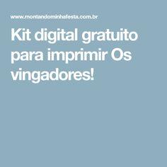 Kit digital gratuito para imprimir Os vingadores!