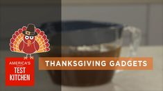 Want menus, recipes, and more tips? Visit Cook's Illustrated Best Thanksgiving Guide: http://cooks.io/1WuxYMS Lisa McManus, the Gadget Guru, shows the test k...