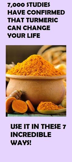 7,000 STUDIES HAVE CONFIRMED THAT TURMERIC CAN CHANGE YOUR LIFE- USE IT IN THESE 7 INCREDIBLE WAYS