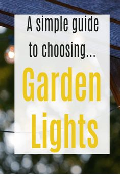 How to Choose the Right Garden Lights - simple guide with some tiop tips for all budgets #gardenlights #gardeninghacks #gardeningtips #gardentips #gardenadvice #gardendecor #gardendesigns