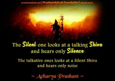 The Silent one looks at a talking Shiva and hears only Silence. The talkative ones looks at a Silent Shiva and hears only noise. ~ Acharya Shri Prashant #ShriPrashant #Advait #silence #Shiva Read at:- prashantadvait.com Watch at:-www.youtube.com/c/ShriPrashant Website:-www.advait.org.in Facebook:-www.facebook.com/prashant.advait LinkedIn:-www.linkedin.com/in/prashantadvait Twitter:-https://twitter.com/Prashant_Advait