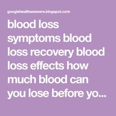 blood loss symptoms blood loss recovery blood loss effects how much blood can you lose before you pass out Soft Tissue Injury, Under The Surface, Blood Vessels, Recovery, Told You So, Healing, How To Apply, Survival Tips
