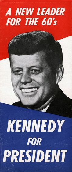 pictures of the sixties | New Leader for the 60s Campaign Pamphlet - John F. Kennedy ...
