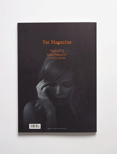 Fat Magazine — I like the foil stamp and the black and white photo on that matte paper…it's like a grouper record (not the foil stamp tho). Wish kerning was a bit more loose.