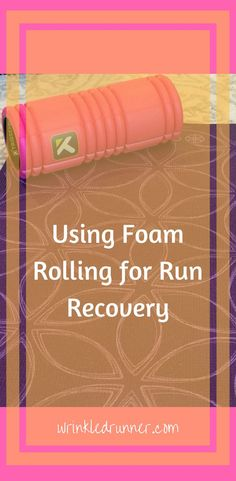 Recovering from long runs is important for your body! Using a foam roller can help.