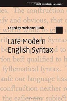 Late modern English syntax / edited by Marianne Hundt - Cambridge : Cambridge University Press, 2014