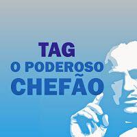 SEMPRE ROMÂNTICA!!: Tag – O Poderoso Chefão