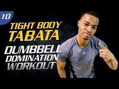 40 Min. Dumbbell Body Domination | Tight Body Tabata 10 - YouTube