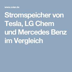 Stromspeicher von Tesla, LG Chem und Mercedes Benz im Vergleich