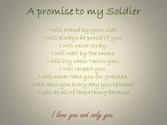 A Promise To My Soldier Military Girlfriend Quotes, Army Wife Quotes, Army Boyfriend, Soldier Quotes, Army Mom, Military Wife, Military Couples, Military Love Quotes, Marines Girlfriend