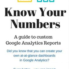 Know Your Numbers: Google Analytics Custom Reports Google Analytics Report, Dashboards, Helpful Tips, Did You Know, Knowing You, Entrepreneur, Blogging, Numbers, Business