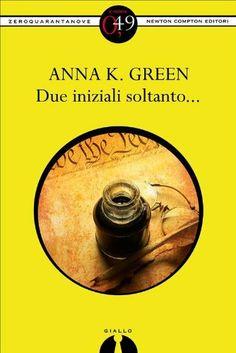 Due iniziali soltanto... (eNewton Zeroquarantanove) di Anna K. Green, http://www.amazon.it/dp/B007IJPT34/ref=cm_sw_r_pi_dp_QfhYsb1G18D4N