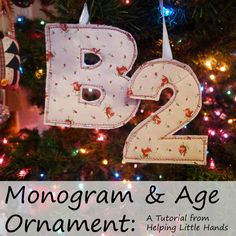 Easy Quilted Monogrammed Christmas Ornament [tradition: an ornament a year as they grow up so they have a set of ornaments to take with them when they move out.]