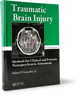 Traumatic brain injury : methods for clinical and forensic neuropsychiatric assessment / Robert P. Granacher