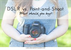 Point-and-shoot-vs-DSLR-cameras -- good info if you are trying to decide