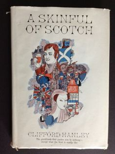 A Skinful Of Scotch by Hanley, Clifford Hardcover DJ 1965 Book Being Scottish