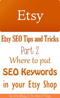 Etsy SEO Tips Part 2 - Where to put SEO Keywords in your Etsy Shop  Stop by my Shop www.etsy.com/shop/teolddesign