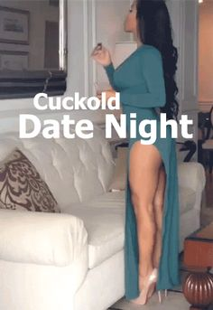 Cuckold wife dressed for date