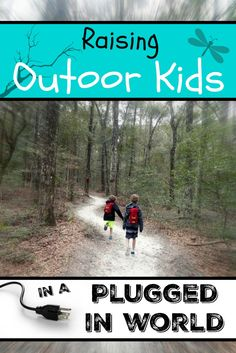 Raising Outdoor Kids in a Plugged in World