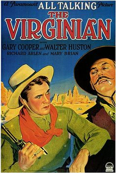 THE VIRGINIAN (1930) - Gary Cooper - Walter Huston - Richard Arlen - Mary Brian - Based on novel by Owen Wister - Directed by Victor Fleming - Paramount Pictures - Movie Poster.