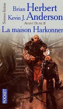 a Maison Harkonnen Kevin J. ANDERSON & Brian HERBERT  Titre original : Dune : House Harkonnen, 2000 Science Fiction  - Cycle : Dune - Avant Dune  vol. 2  Illustration de SPARTH POCKET, coll. Science-Fiction / Fantasy n° 5787, dépôt légal : octobre 2004