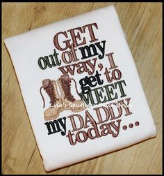 Get out of my way I get to MEET my Daddy today, Military Homecoming Deployment TShirt