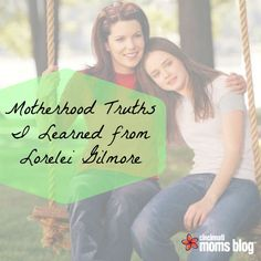 Motherhood Truths I Learned From Lorelei Gilmore | Cincinnati Moms Blog