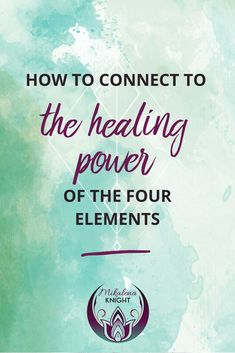 How to Connect with the Healing Power of the Four Elements Soul Healing, Healing Meditation, Emotional Healing, Healing Power, Mindfulness Meditation, Healing Light, Mindfulness Exercises, Holistic Wellness, Holistic Healing