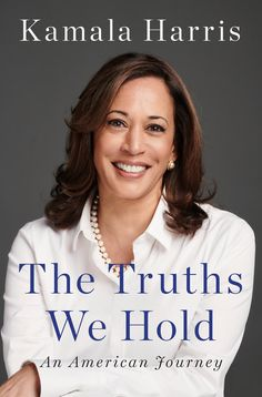 New Books to Read This Winter: 'The Truths We Hold: An American Journey' by Kamala Harris New Books, Good Books, Books To Read, Tapas, Political Leaders, Political Books, Agent Of Change, Civil Rights Movement, Kamala Harris