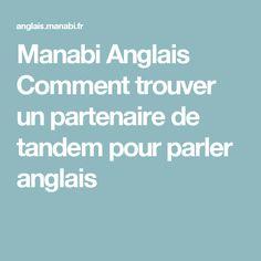 Manabi Anglais Comment trouver un partenaire de tandem pour parler anglais