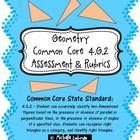 Included in this packet is a three page assessment for testing Common Core State Standard 4.G.2 (geometry). This standard states that a student can accurately classify two-dimensional figures based on the presence or absence of parallel or perpendicular lines, or the presence or absence of angles of a specified size. Students can recognize right triangles as a category, and identify right triangles. An answer key and two alternate rubrics are also included!