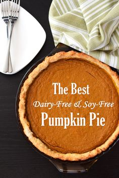 Soy-Free Pumpkin Pie The Best Dairy-Free Soy-Free Pumpkin Pie Recipe - Period.The Best Dairy-Free Soy-Free Pumpkin Pie Recipe - Period. Dairy Free Pumpkin Pie, Best Pumpkin Pie Recipe, Pumkin Pie, Vegan Pumpkin Pie, Pumpkin Recipes, Gluten Free Desserts, Dairy Free Recipes, Dessert Recipes, Dairy Free Thanksgiving Recipes