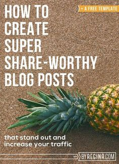 How to Create Share-Worthy Blog Posts (and a blog post template) | blogging tips