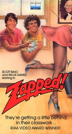 Zapped! Scott Baio and Willy Ames. I'm a sucker for an 80s movie. Remember when these movies had catch phrases on the packaging? I miss that!
