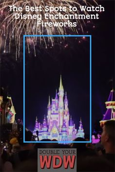 Learn about the best places to watch the new Disney Enchantment fireworks show at the Magic Kingdom! This new show has fireworks and projections down Main Street USA that you wont want to miss Disney | Disney World | Magic Kingdom | Disney fireworks | Disney tips | Disney map