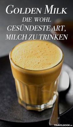 Golden Milk – die wohl gesündeste Art, Milch zu trinken – TRAVELBOOK