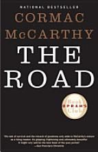 'The Road'   by Cormac McCarthy   (Vintage)   Moving through a burned and desolate America, a nameless father and son move doggedly toward the coast, keeping hope alive even as they are confronted with starvation, cold, and roving cannibals.