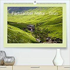 Farbzauber Natur - Grün (Premium, hochwertiger DIN A2 Wandkalender 2021, Kunstdruck Painting, Wall Calendars, Art Print, Printing, Deutsch, Nature, Colors, Painting Art, Paintings