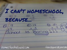 I Cant Homeschool Because School Is Boring @TheTadey #ihsnet