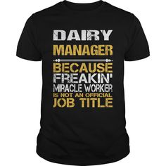 Dairy Manager Because Freaking Miracle Worker Isn't An Official Job Title T Shirt, Hoodie Dairy Manager