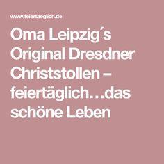 Oma Leipzig´s Original Dresdner Christstollen – feiertäglich…das schöne Leben