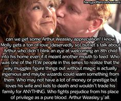 can we get some Arthur Weasley appreciation! I know Molly gets a...