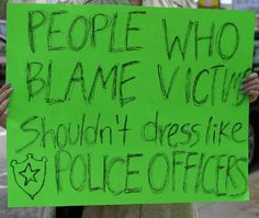 I hear so often that victim blaming goes on and that people are afraid to report rape cases because they are afraid of victim blaming. Victim blaming is a result of people coming to that conclusion thinking they had to be doing something to provoke it and that is where society is wrong.