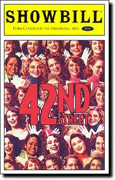 42nd Street - My FAVORITE traditional Broadway musical.  Great songs, fun costumes, and tap dancing.  How it should be.....