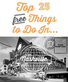 Here are the top 25 FREE things to do in Nashville! from southernsavers.com