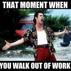 I FEEL YOU BUDDY ! Leaving work on friday memes