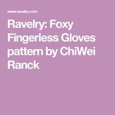 Ravelry: Foxy Fingerless Gloves pattern by ChiWei Ranck
