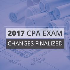 It's official! The 2017 CPA Exam changes have been finalized. Hear what's definitely going to be happening starting Q2 of next year.