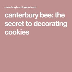 canterbury bee: the secret to decorating cookies