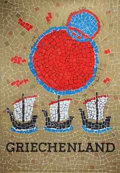 Original vintage travel poster for Greece - Griechenland - featuring a colourful mosaic style image depicting three sailing boats with a bright sun in the sky. Old Posters, Vintage Travel Posters, Vintage Ads, Photo Images, Poster Ads, Tourism Poster, Art Design, Mosaic Art, Illustrations